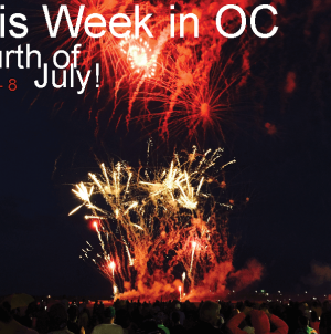 This Week in OC: Fourth of July! 2018