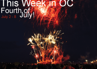 This Week in OC: Fourth of July Weekend 2019