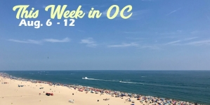 This Week in OC: Aug. 6 – 12