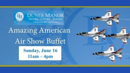 Dunes Manor Hotel to Offer Two Tickets to O.C. Air Show-Themed Sunday Brunch Buffet